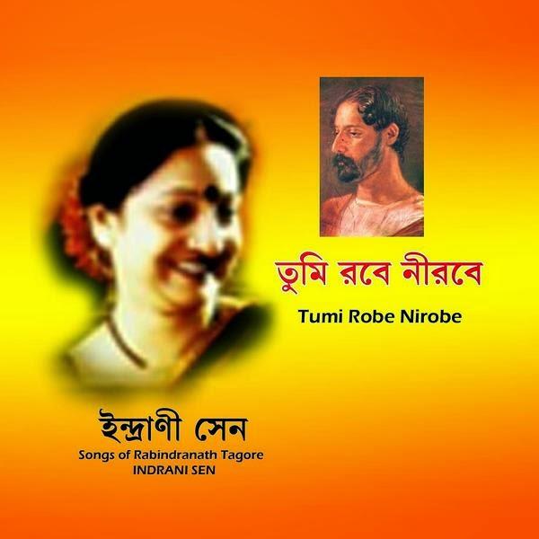 Indrani Sen - Tumi Robe Nirobe Album